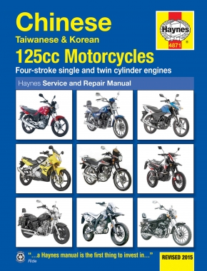 Chinese, Taiwanese & Korean 125cc Motorcycles with four-stroke single and twin cylinder carburetor engines (03-15) Haynes Repair Manual