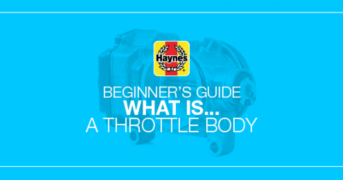 Beginner S Guide What Is A Throttle Body And What Does It Do
