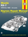 Mazda RX-7 for Mazda RX-7, GS, GSL & GSL-SE (79-85) Haynes Repair Manual