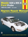 Mazda 626, MX-6 & Ford Probe covering Mazda 626 (93-02), Mazda MX-6 & Ford Probe (93-97) Haynes Repair Manual