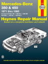 Mercedes-Benz 350 & 450 covering 350 SL Roadster, 450 SL/SLC Coupe & Roadster, 450 SE/SEL V8 Sedan (71-80) Haynes Repair Manual