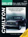General Motors Full-Size Trucks (1970-79) for of Chevrolet/GMC 1/2, 3/4 & 1 ton Pick-ups & Suburbans, both 2 & 4 WD & for both gas & diesels Chilton Repair Manual (USA)